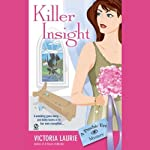Killer Insight: Psychic Eye Mysteries, Book 4 (       UNABRIDGED) by Victoria Laurie Narrated by Elizabeth Michaels