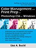 Color Management and Print Prep in Photoshop CS6 for Windows (English Edition)