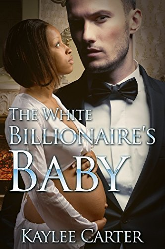 The White Billionaire's Baby (BWWM Interracial Billionaire Pregnancy Romance) (The Billionaire's Baby Book 1)