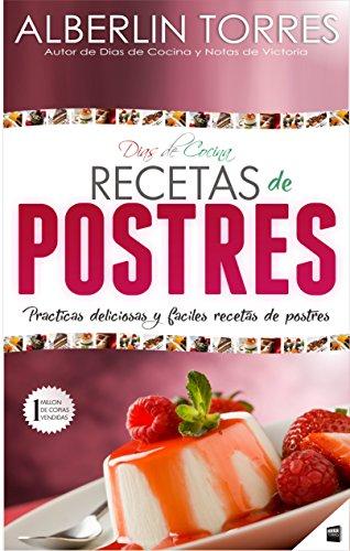 Días de Cocina Recetas para Postres: ¿Cómo cocinar prácticas recetas de postre deliciosas y fáciles?