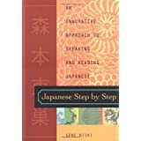 Japanese Step by Step: An Innovative Approach to Speaking and Reading Japaneseby Gene Nishi