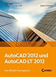 img - for AutoCAD und AutoCAD LT 2012: Das Offizielle Trainingsbuch by Scott Onstott (2011-06-08) book / textbook / text book
