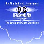 Unfinished Journey: The Lewis and Clark Expedition |