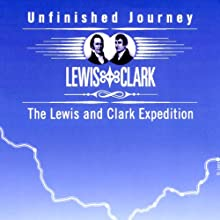Unfinished Journey: The Lewis and Clark Expedition   Narrated by Peter Coyote