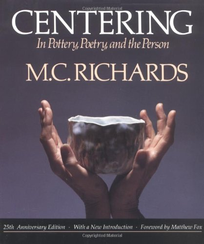 Centering in Pottery, Poetry, and the Person (Mind Body Centering compare prices)