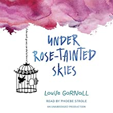 Under Rose-Tainted Skies Audiobook by Louise Gornall Narrated by Phoebe Strole