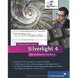 """Silverlight 4: Das umfassende Handbuch (Galileo Computing)von """"Thomas Claudius Huber"""""""
