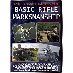 Uncle Sam Teaches YOU: Basic Rifle Marksmanship Vol. 1