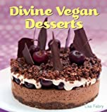 Divine Vegan Deserts: Over 100 Delectable Dairy- And Egg-Free Recipes