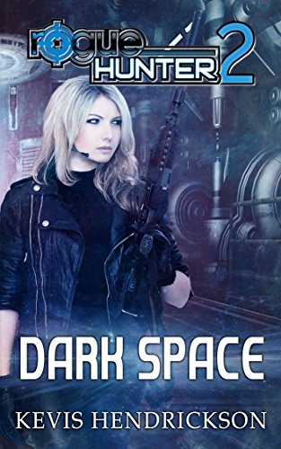 E-book - Rogue Hunter: Dark Space by Kevis Hendrickson