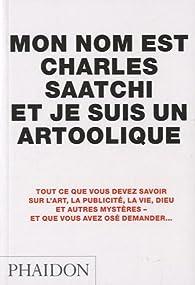 Mon nom est Charles Saatchi et je suis un artcoolique par Charles Saatchi