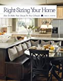 Right-Sizing Your Home: How to Make Your House Fit Your Lifestyle