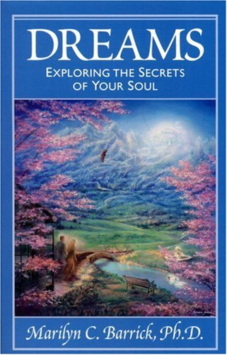 Dreams: Exploring The Secrets Of Your Soul (Sacred Psychology Series)