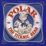 img - for Polar the Titanic Bear by Stone Spedden, Daisy Corning (2001) Paperback book / textbook / text book