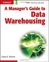 A Manager's Guide to Data Warehousing Front Cover