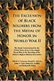 img - for The Exclusion of Black Soldiers from the Medal of Honor in World War II: The Study Commissioned by the U. S. Army to Investigate Racial Bias in the Awarding of the Nation's Highest Military Decoration book / textbook / text book