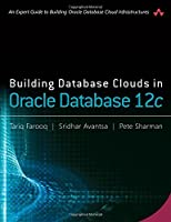 Building Database Clouds in Oracle 12c Front Cover
