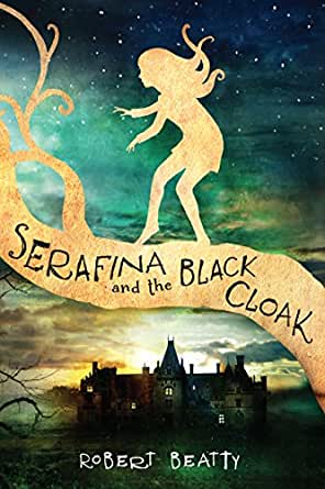 Serafina And The Black Cloak Kindle Edition By Robert
