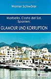 Marbella Costa del Sol Spanien: Glamour und Korruption (German Edition)