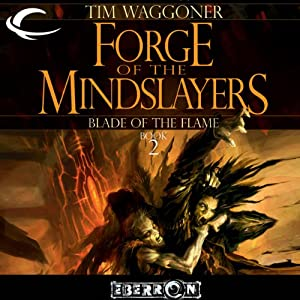 Forge of the Mindslayers: Eberron: Blade of the Flame, Book 2 | [Tim Waggoner]