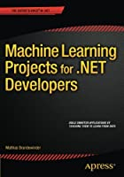 Machine Learning Projects for .NET Developers Front Cover
