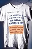 img - for Travels of a T-Shirt in the Global Economy An Economist Examines the Markets, Power, and Politics of World Trade by Rivoli, Pietra [Wiley,2005] [Hardcover] book / textbook / text book