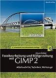 echange, troc Klaus Martin Gölker - Fotobearbeitung und Bildgestaltung mit GIMP 2