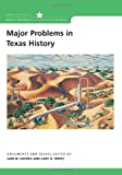 Major Problems in Texas History (Major Problems in American History Series)