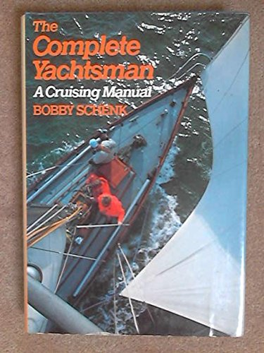 COMPLETE YACHTSMAN, THE: A CRUISING MANUAL