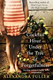 img - for Cocktail Hour Under the Tree of Forgetfulness by Fuller, Alexandra (2012) Paperback book / textbook / text book