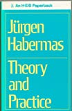 Theory and Practice (043582385X) by Habermas, Jurgen