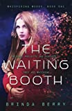 The Waiting Booth (Whispering Woods) (Volume 1)