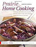 img - for Prairie Home Cooking: 400 Recipes that Celebrate the Bountiful Harvests, Creative Cooks, and Comforting Foods of the American Heartland (America Cooks) book / textbook / text book