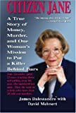 img - for CITIZEN JANE: Money, Murder and One Woman's Search for Justice book / textbook / text book