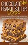 Chocolate and Peanut Butter Recipes:...