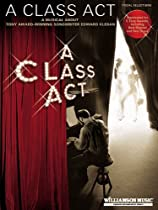 A Class Act-A Musical About Tony-Award Winning Songwriter Edward Kleban (Vocal Selections)