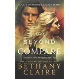 Love Beyond Compare (A Scottish Time Travel Romance): Book 5 (Morna's Legacy Series) ~ Bethany Claire