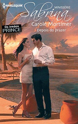 Carole Mortimer - Depois do prazer (Miniserie Sabrina) (Portuguese Edition)