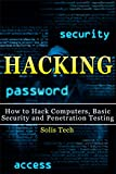 Hacking: How to Hack Computers, Basic Security and Penetration Testing (Hacking, How to Hack, Hacking for Dummies, Compute...