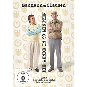 Baumann & Clausen - Die Wende in 90 Minuten/Eine Deutsch-Deutsche Freundschaft