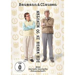 Baumann & Clausen - Die Wende in 90 Minuten/Eine Deutsch-Deutsche Freundschaft
