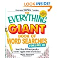 The Everything Giant Book of Word Searches, Volume III: More than 300 new puzzles for the biggest word search fans