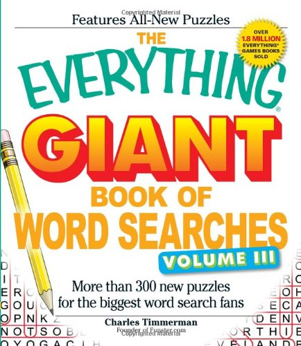 The Everything Giant Book of Word Searches, Volume III: More than 300 new puzzles for the biggest word search fans (Everything Series)