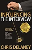 img - for The 73 Rules of Influencing the Interview: Using Psychology, Nlp and Hypnotic Persuasion Techniques by Chris Delaney (13-Jul-2012) Paperback book / textbook / text book
