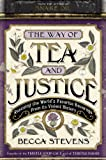 The Way of Tea and Justice: Rescuing the Worlds Favorite Beverage from Its Violent History