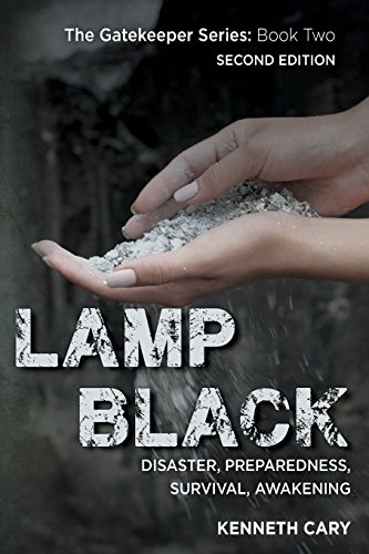Lamp Black: Second Edition, Disaster, Preparedness, Survival, Awakening (The Gatekeeper) (Volume 2)