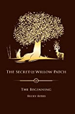 The Secret of Willow Patch (Volume 1)