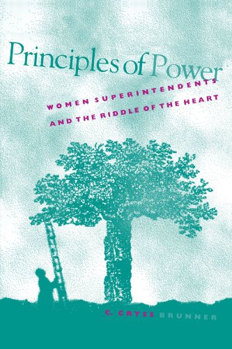 Principles of Power: Women Superintendents and the Riddle of the Heart (Suny Series in Women in Education)