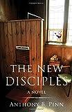 The New Disciples: A Novel