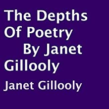 The Depths of Poetry (       UNABRIDGED) by Janet Gillooly Narrated by Janet Gillooly